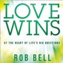 Love Wins: At The Heart Of Life's Big Questions - eAudiobook