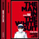 The Man in the White Suit : The Stig, Le Mans, the Fast Lane and Me - eAudiobook