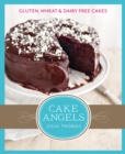 Cake Angels: Amazing gluten, wheat and dairy free cakes - eBook