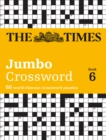 The Times 2 Jumbo Crossword Book 6 : 60 Large General-Knowledge Crossword Puzzles - Book