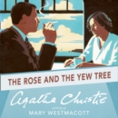 The Rose and the Yew Tree - eAudiobook