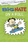 Big Nate on a Roll (Big Nate, Book 3) - eBook