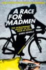A Race for Madmen: A History of the Tour de France - eBook