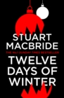 Twelve Days of Winter: Crime at Christmas (short stories) - eBook