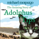 The Amazing Story of Adolphus Tips - eAudiobook