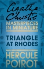 Triangle at Rhodes: A Hercule Poirot Short Story - eBook