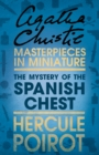 The Mystery of the Spanish Chest: A Hercule Poirot Short Story - eBook