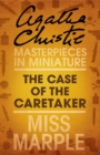 The Case of the Caretaker: A Miss Marple Short Story - eBook