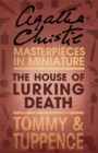 The House of Lurking Death: An Agatha Christie Short Story - eBook