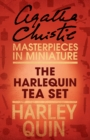 The Harlequin Tea Set: An Agatha Christie Short Story - eBook