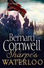 Sharpe's Waterloo : The Waterloo Campaign, 15-18 June, 1815 - Book