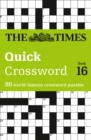 The Times Quick Crossword Book 16 : 80 World-Famous Crossword Puzzles from the Times2 - Book