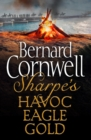 Sharpe 3-Book Collection 2: Sharpe's Havoc, Sharpe's Eagle, Sharpe's Gold - eBook
