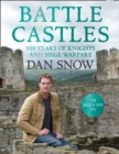 Battle Castles: 500 Years of Knights and Siege Warfare - eBook