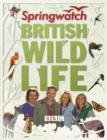 Springwatch British Wildlife : Accompanies the BBC 2 Tv Series - Book