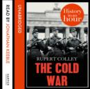 The Cold War: History in an Hour - eAudiobook
