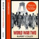 World War Two: History in an Hour - eAudiobook