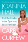 Carb Curfew: Cut the Carbs after 5pm and Lose Fat Fast! - eBook