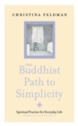 The Buddhist Path to Simplicity: Spiritual Practice in Everyday Life - eBook