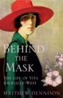 Behind the Mask: The Life of Vita Sackville-West - eBook