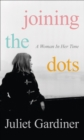 Joining the Dots : A Woman in Her Time - Book