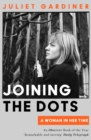 Joining the Dots: A Woman In Her Time - eBook
