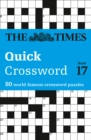 The Times Quick Crossword Book 17 : 80 World-Famous Crossword Puzzles from the Times2 - Book