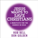 Jesus Wants to Save Christians : A Manifesto for the Church in Exile - eAudiobook