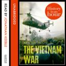 The Vietnam War: History in an Hour - eAudiobook