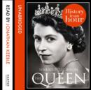 The Queen: History in an Hour - eAudiobook
