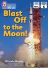 Blast Off to the Moon: Band 4/Blue (Collins Big Cat) - eBook