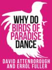 David Attenborough's Why Do Birds of Paradise Dance (Collins Shorts, Book 7) - eBook