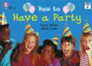 How to Have a Party: Band 03/Yellow (Collins Big Cat) - eBook