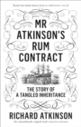 Mr Atkinson's Rum Contract : The Story of a Tangled Inheritance - Book
