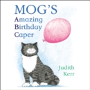 Mog's Amazing Birthday Caper - eAudiobook