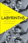 Labyrinths: Emma Jung, Her Marriage to Carl and the Early Years of Psychoanalysis - eBook