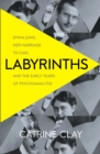 Labyrinths : Emma Jung, Her Marriage to Carl and the Early Years of Psychoanalysis - Book