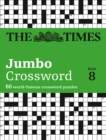 The Times 2 Jumbo Crossword Book 8 : 60 World-Famous Crossword Puzzles from the Times2 - Book