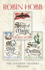 The Complete Liveship Traders Trilogy: Ship of Magic, The Mad Ship, Ship of Destiny - eBook