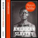 American Slavery: History in an Hour - eAudiobook