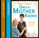 Only a Mother Knows - eAudiobook