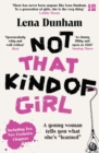 "Not That Kind of Girl : A Young Woman Tells You What She's ""Learned"" - Book"