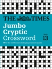 The Times Jumbo Cryptic Crossword Book 13 : 50 World-Famous Crossword Puzzles - Book