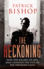 The Reckoning: How the Killing of One Man Changed the Fate of the Promised Land - eBook