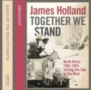 Together We Stand : North Africa 1942-1943: Turning the Tide in the West - eAudiobook