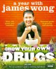 Grow Your Own Drugs: A Year With James Wong - eBook