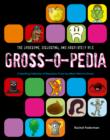 Grossopedia: A Startling Collection of Repulsive Trivia You Won't Want to Know! - eBook