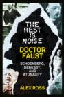 The Rest Is Noise Series: Doctor Faust: Schoenberg, Debussy, and Atonality - eBook