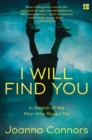 I Will Find You : In Search of the Man Who Raped Me - Book