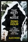 The Rest Is Noise Series: Zero Hour: The U.S. Army and German Music, 1945-1949 - eBook